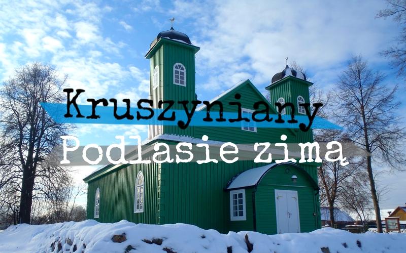 Kruszyniany – Podlasie zimą