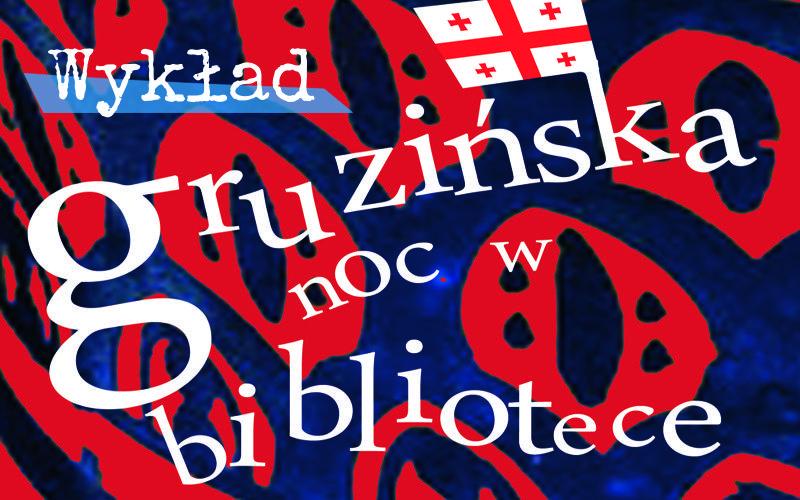 Gruzińska noc w bibliotece UP Kraków