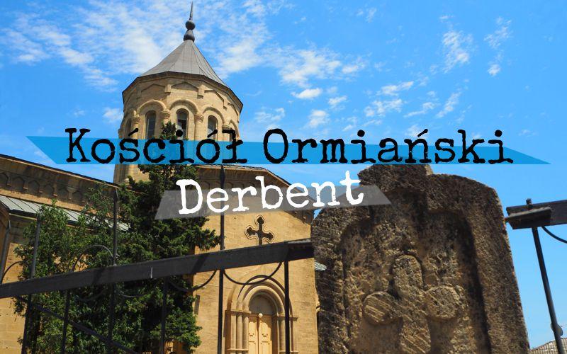 Ormiański kościół Świętego Zbawiciela w Derbencie - Piąty Kierunek