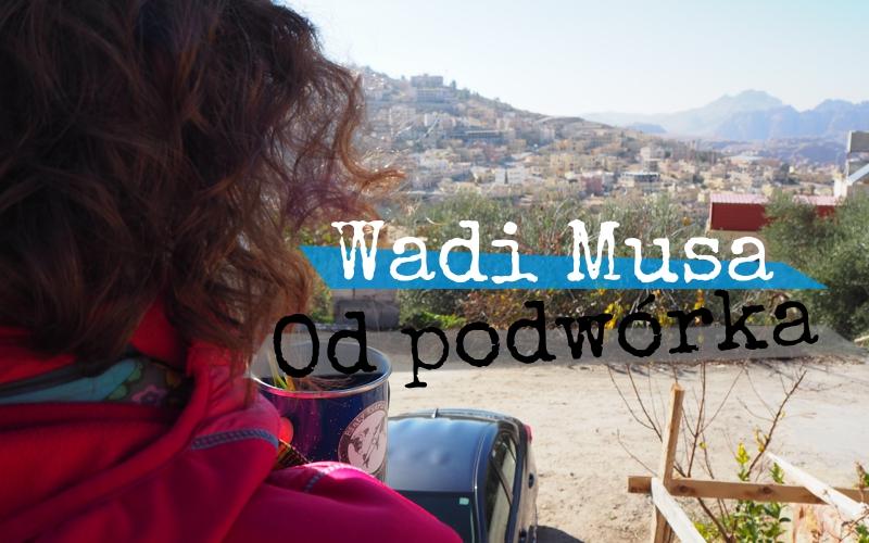 Wadi Musa od podwórka - Piąty Kierunek