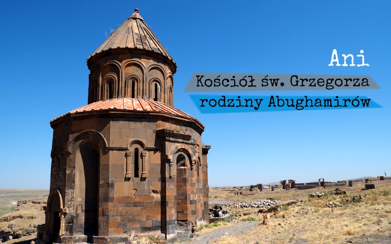 Zwiedzanie ruin miasta Ani - kościół św. Grzegorza rodziny Abughamirów - Piąty Kierunek